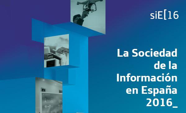 La Sociedad de la Información en España 2016.