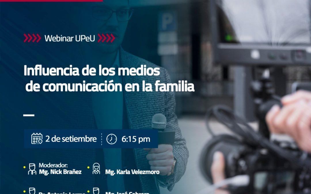 WEBINAR UPeU – Influencia de los medios de comunicación en la familia