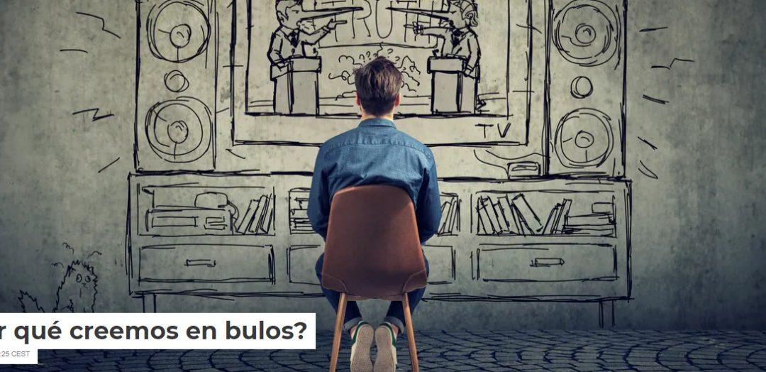 ¿Por qué creemos en bulos?